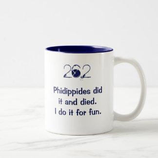 26,2: Phidippides lo hizo y murió. Lo hago para la Taza De Dos Tonos