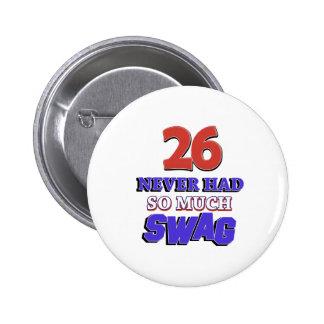 26 Birthday Swag Designs Pinback Button