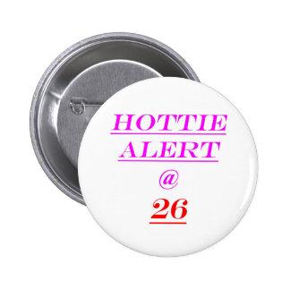 26 Hottie Alert Pinback Button