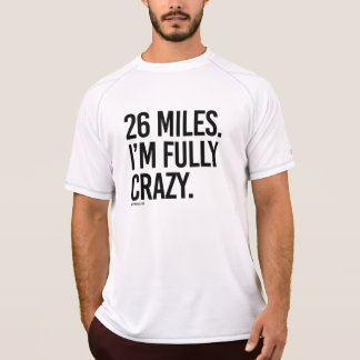 26 Miles - I'm Fully Crazy -  .png T-Shirt