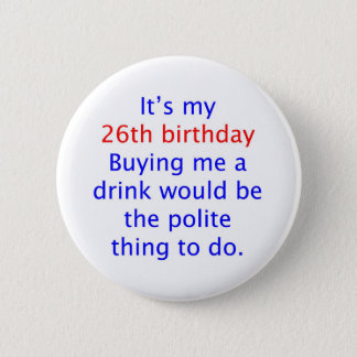 26 Polite thing to do Pinback Button