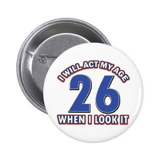 26 year old designs pinback button