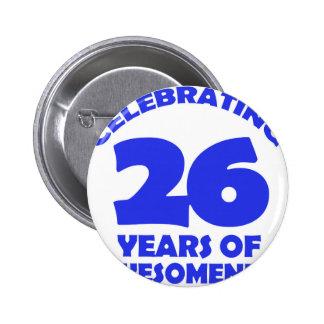 26 YEARS OLD BIRTHDAY DESIGNS BUTTON