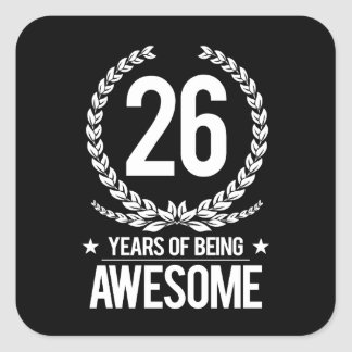 26th Birthday (26 Years Of Being Awesome) Square Sticker