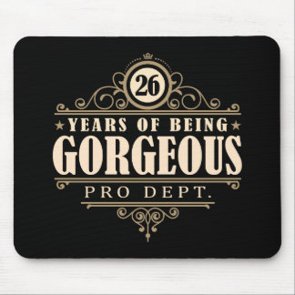 26th Birthday (26 Years Of Being Gorgeous) Mouse Pad