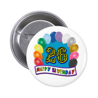 26th Birthday Gifts with Assorted Balloons Design Pinback Button