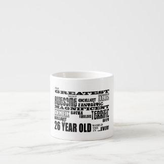 26th Birthday Party Greatest Twenty Six Year Old 6 Oz Ceramic Espresso Cup