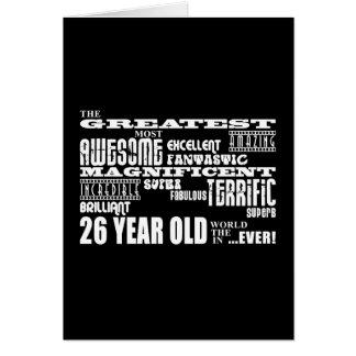 26th Birthday Party Greatest Twenty Six Year Old Card