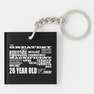 26th Birthday Party Greatest Twenty Six Year Old Keychain