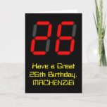 "[ Thumbnail: 26th Birthday: Red Digital Clock Style ""26"" + Name Card ]"