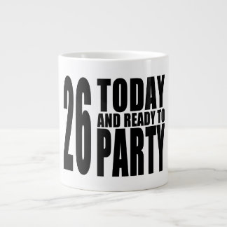 26th Birthdays Parties : 26 Today & Ready to Party 20 Oz Large Ceramic Coffee Mug