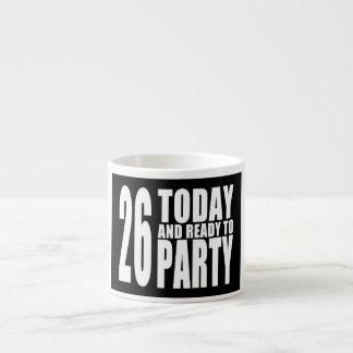 26th Birthdays Parties : 26 Today & Ready to Party 6 Oz Ceramic Espresso Cup