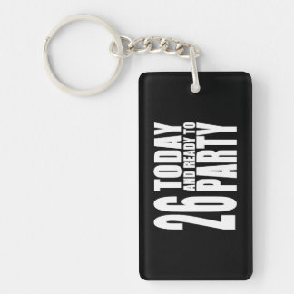 26th Birthdays Parties : 26 Today & Ready to Party Keychain