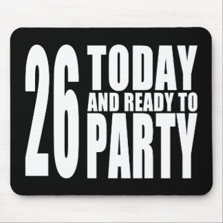 26th Birthdays Parties : 26 Today & Ready to Party Mouse Pad