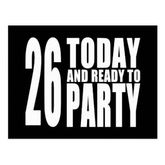 26th Birthdays Parties : 26 Today & Ready to Party Postcard