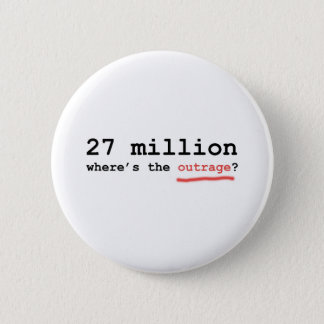 27 million - where's the outrage? button