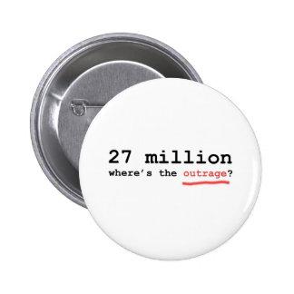 ¿27 millones - dónde está el ultraje? pin redondo de 2 pulgadas