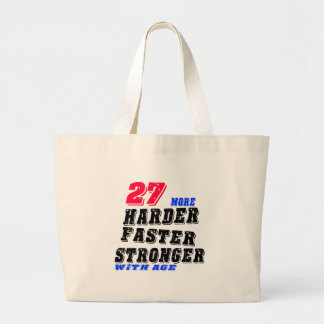27 More Harder Faster Stronger With Age Large Tote Bag