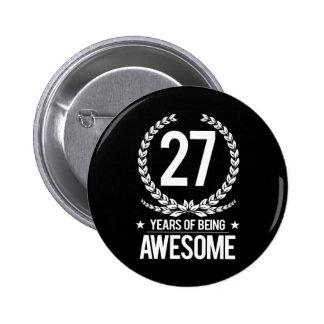 27mo Cumpleaños (27 años de ser impresionantes) Pin Redondo De 2 Pulgadas