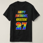 [ Thumbnail: 27th Birthday — Bold, Fun, Rainbow 27, Custom Name T-Shirt ]