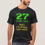 "[ Thumbnail: 27th Birthday: Fun, 8-Bit Look, Nerdy / Geeky ""27"" T-Shirt ]"