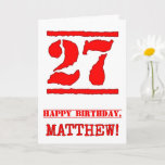 [ Thumbnail: 27th Birthday: Fun, Red Rubber Stamp Inspired Look Card ]