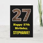 "[ Thumbnail: 27th Birthday: Name, Faux Wood Grain Pattern ""27"" Card ]"