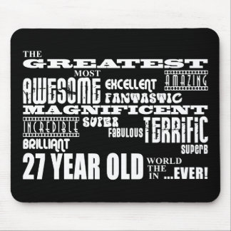 27th Birthday Party Greatest Twenty Seven Year Old Mouse Pad