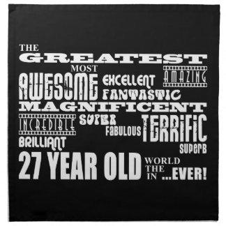 27th Birthday Party Greatest Twenty Seven Year Old Cloth Napkin
