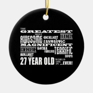 27th Birthday Party Greatest Twenty Seven Year Old Ornaments