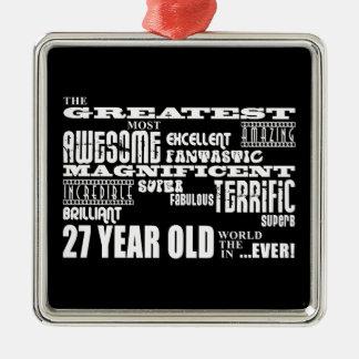 27th Birthday Party Greatest Twenty Seven Year Old Christmas Ornament