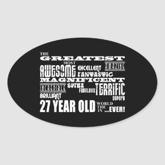 27th Birthday Party Greatest Twenty Seven Year Old Oval Sticker