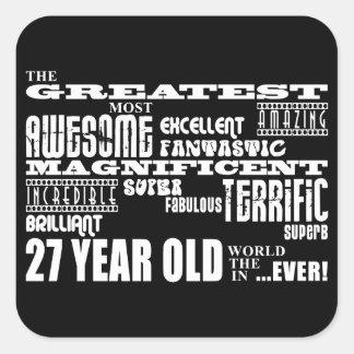 27th Birthday Party Greatest Twenty Seven Year Old Square Sticker