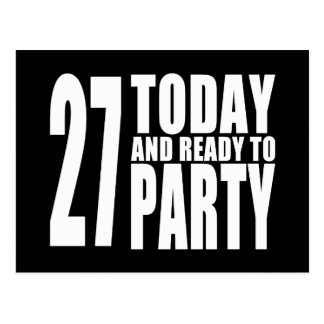 27th Birthdays Parties : 27 Today & Ready to Party Postcard