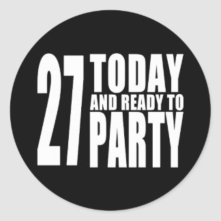 27th Birthdays Parties : 27 Today & Ready to Party Classic Round Sticker