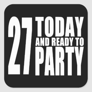 27th Birthdays Parties : 27 Today & Ready to Party Square Sticker