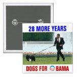 28 más perros de los años para Obama Pin Cuadrada 5 Cm