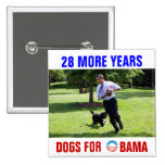 28 more years Dogs for Obama 2 Inch Square Button