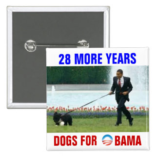 28 more years Dogs for Obama Button