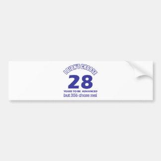 28 years advancement bumper sticker