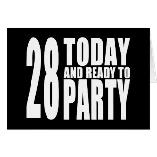 28th Birthdays Parties : 28 Today & Ready to Party Card