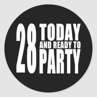 28th Birthdays Parties : 28 Today & Ready to Party Classic Round Sticker