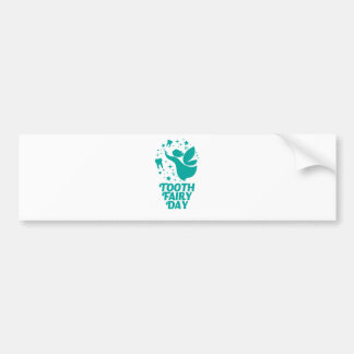 28th February - Tooth Fairy Day Bumper Sticker