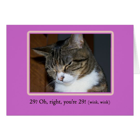 29 again? Birthday Card with Photo of a Cat Winkin