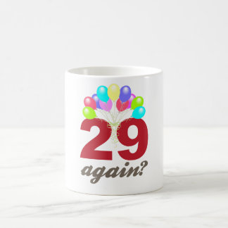 29 Again? Coffee Mug