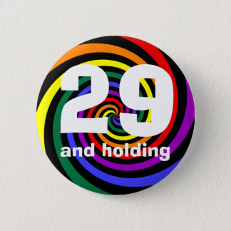 29 and holding pinback button