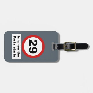 29 is when the Party Starts Luggage Tag