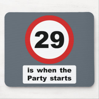 29 is when the Party Starts Mouse Pad