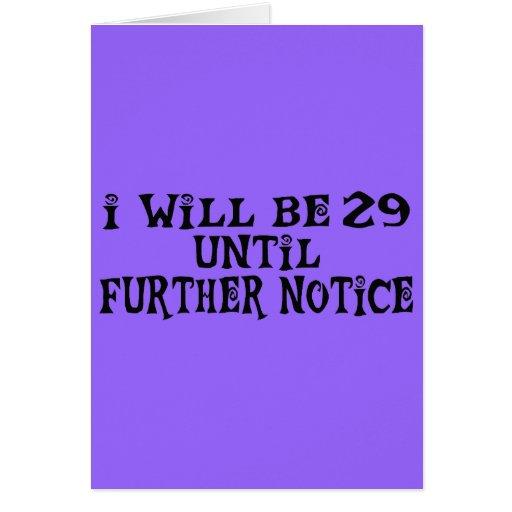 29 till further notice card