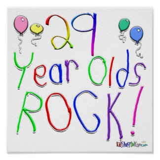 29 Year Olds Rock ! Print